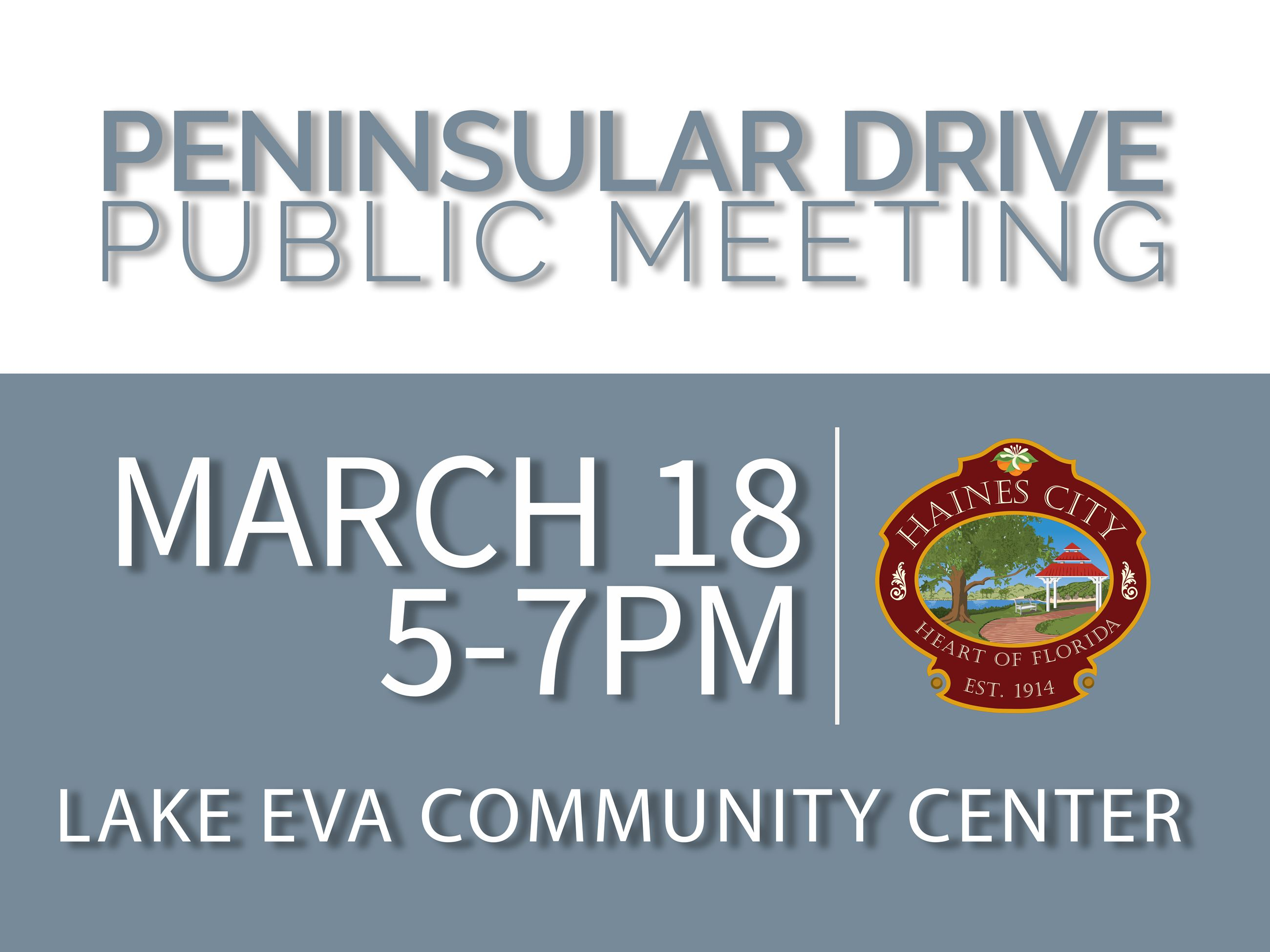 Flyer: Peninsular Drive Public Meeting March 18 from 5-7PM at Lake Eva Community Center